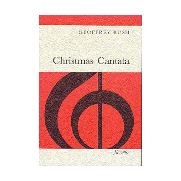 Bush: Christmas Cantata - Bush, Geoffrey (Composer)