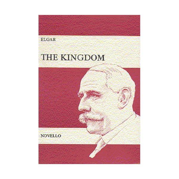 Edward Elgar: The Kingdom - Elgar, Edward (Composer)