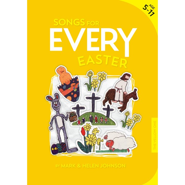 Songs for EVERY easter  by Mark and Helen Johnson