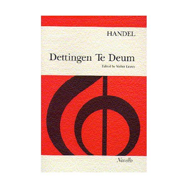G.F. Handel: Dettingen Te Deum (SATB and Piano) - Handel, George Frideric (Composer)