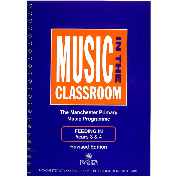 Music In The Classroom (The Manchester Primary Music Programme) Feeding In-Years 3 and 4