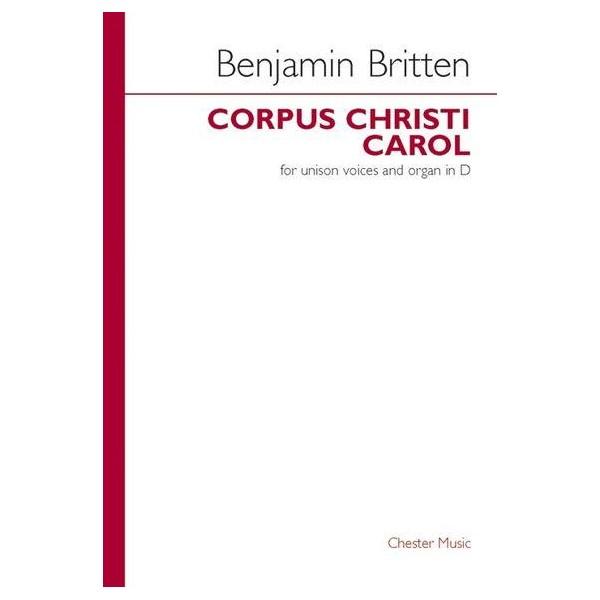 Benjamin Britten: Corpus Christi Carol - Britten, Benjamin (Composer)