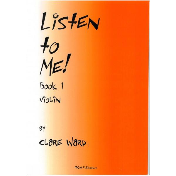 Listen to Me! Violin Book 1 - Clare Ward