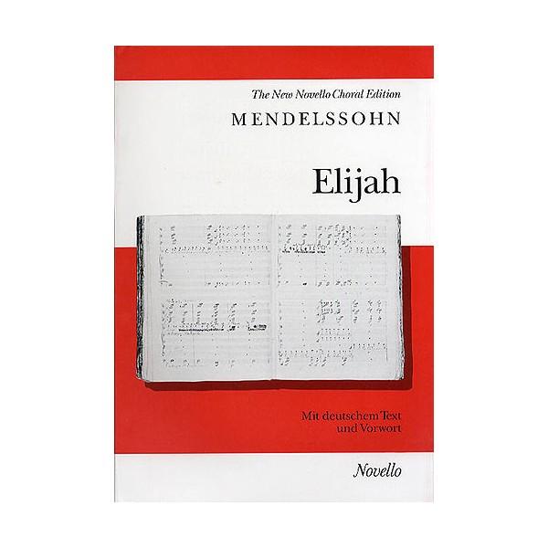 Felix Mendelssohn: Elijah (Vocal Score) - Mendelssohn, Felix (Composer)