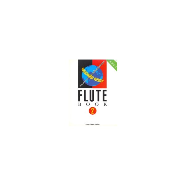 Trinity Guildhall - Woodwind World: Flute Bk 2 (flute &amp: pno)