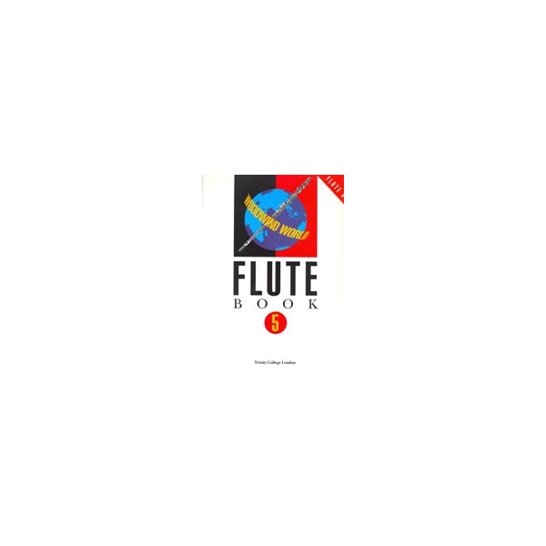 Trinity Guildhall - Woodwind World: Flute Bk 5 (flute &amp: pno)