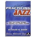 David Baker: Practicing Jazz - A Creative Approach