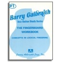 Barry Galbraith: Volume 1 - Fingerboard Workbook