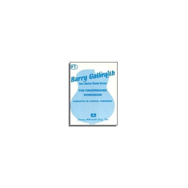 Barry Galbraith: Volume 1 - Fingerboard Workbook