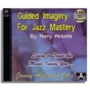 Harry Pickens: Guided Imagery For Jazz Mastery CDs