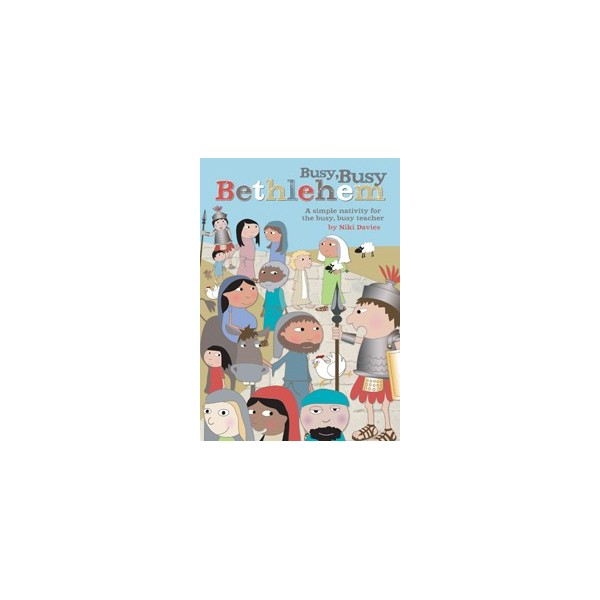 Busy, Busy Bethlehem  by Niki Davies  Ages: 3-6 years