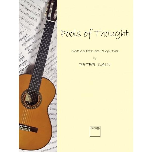 Pools of Thought - Works for Solo Guitar - Cain, Peter