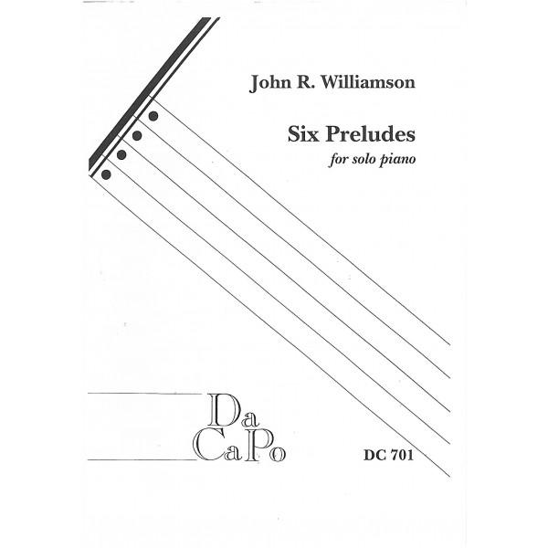 Williamson, John R - Six Preludes