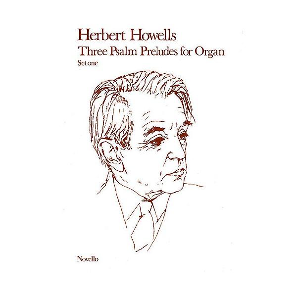 Herbert Howells: Three Psalm Preludes For Organ - Howells, Herbert (Composer)