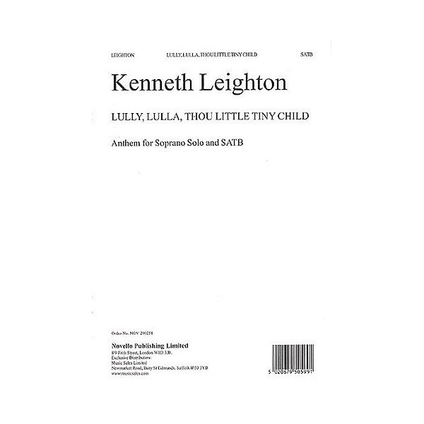 Kenneth Leighton: Lully, Lulla, Thou Little Tiny Child Op.25b - Leighton, Kenneth (Composer)