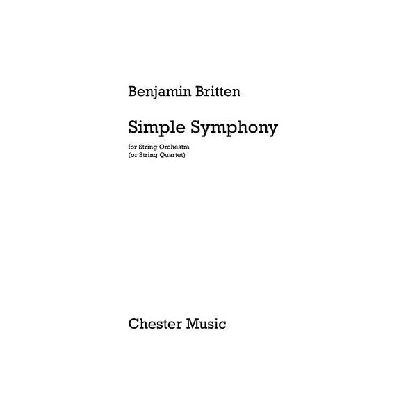 Benjamin Britten: Simple Symphony For String Orchestra - Full Score - Britten, Benjamin (Composer)