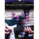 Chad Johnson: Guitarists Guide To Scales Over Chords - The Foundation Of Melodic Soloing