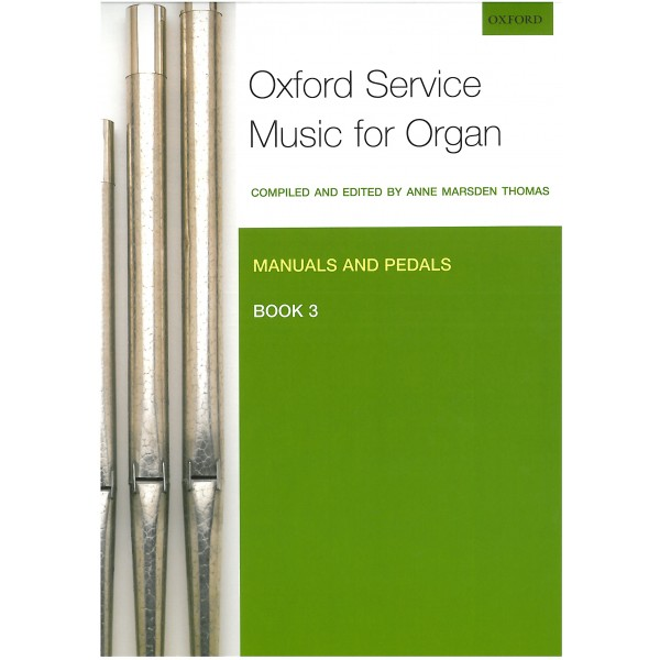 Oxford Service Music for Organ: Manuals and Pedals, Book 3 - Marsden Thomas, Anne