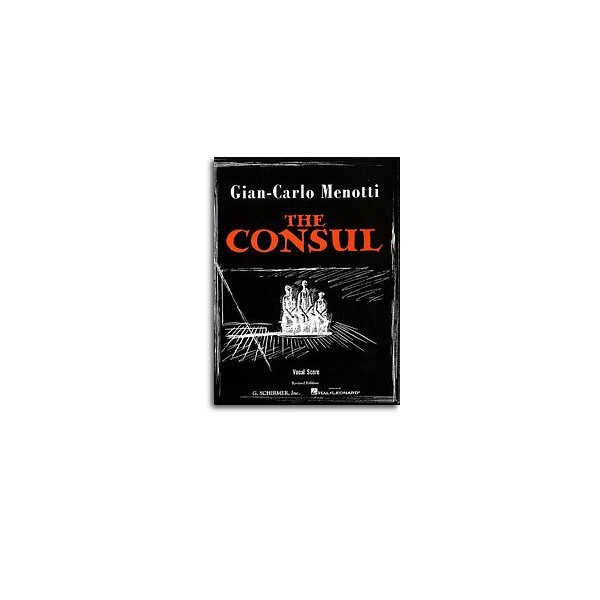 Menotti, Gian Carlo - The Consul (vocal score)
