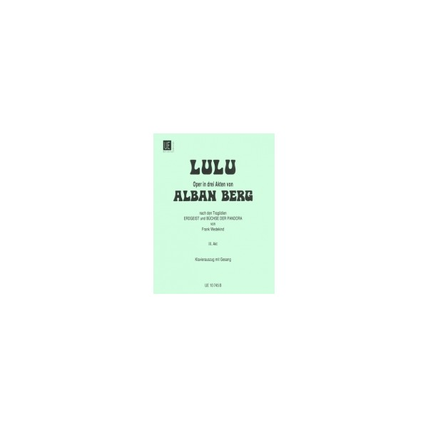 Berg, Alban - Lulu (Acts 3 ONLY)