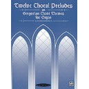 Demessieux, Jeanne - Twelve Choral Preludes On Gregorian Chants Themes