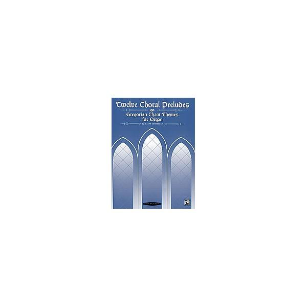 Demissieux Twelve Choral Preludes On Gregorian Chants Themes