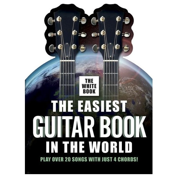 The Easiest Guitar Book In The World - The White Book