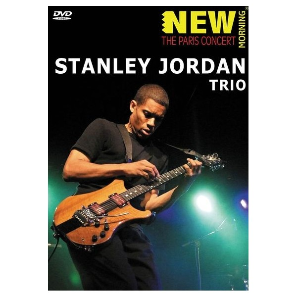 Stanley Jordan Trio - New Morning: The Paris Concert