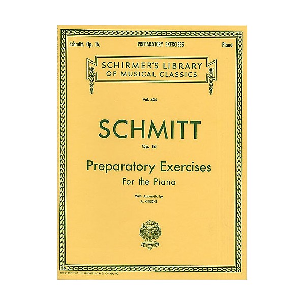 Aloys Schmitt: Preparatory Exercises Op.16 - Schmitt, Aloys (Artist)