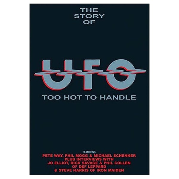 The Story of UFO - Too Hot to Handle
