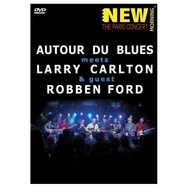 Autour Du Blues Meets Larry Carlton and Robben Ford