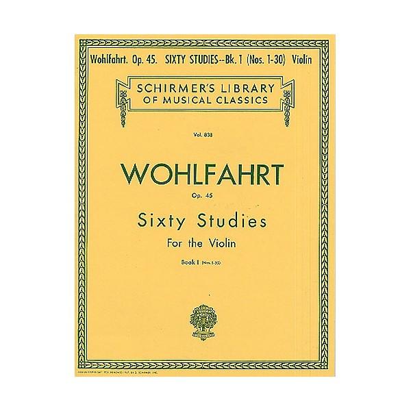 Franz Wohlfahrt: Sixty Studies For Solo Violin Op.45 Book 1 Nos.1-30 - Wohlfahrt, Franz (Artist)