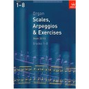 Organ Scales Arpeggios and Exercises Grades 1-8