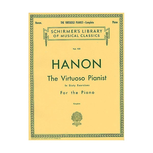 Charles Hanon: The Virtuoso Pianist In Sixty Exercises For The Piano (Complete) - Hanon, Charles (Composer)