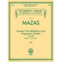 Jacques-Fereol Mazas: 75 Melodious and Progressive Studies Complete Op. 36 - Mazas, Jacques Fereol (Composer)