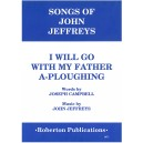 Jeffreys - I Will Go with My Father a-Ploughing