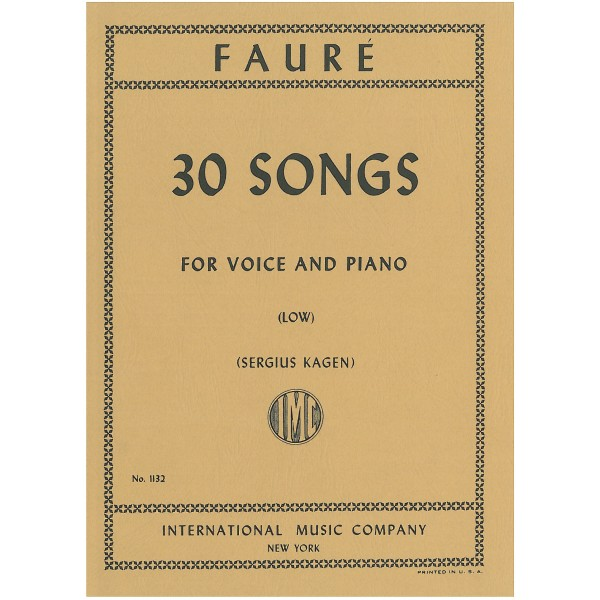 Faure, Gabriel - 30 Songs for Low Voice & Piano