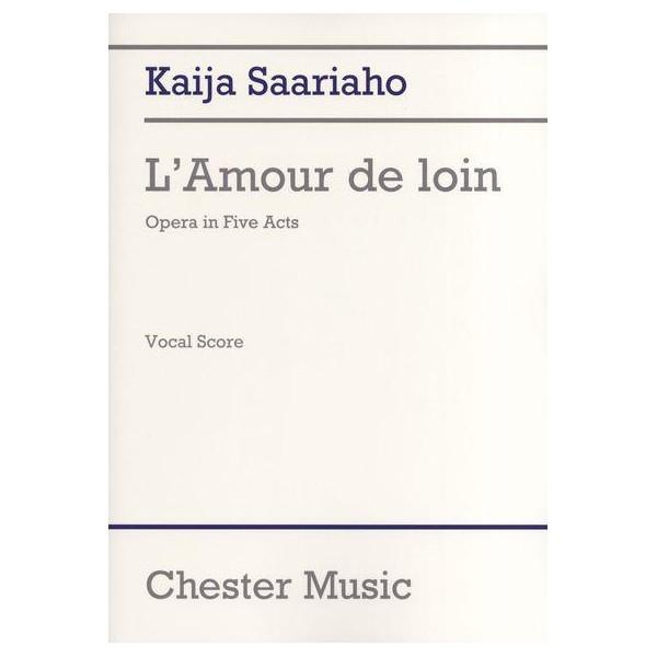 Kaija Saariaho: Lamour De Loin (Vocal Score) - Saariaho, Kaija (Composer)