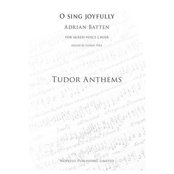 Adrian Batten: O Sing Joyfully (Tudor Anthems) - Batten, Adrian (Composer)