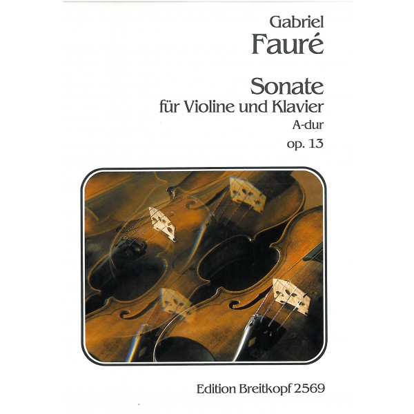 Faure, Gabriel - Sonata in A major, op 13