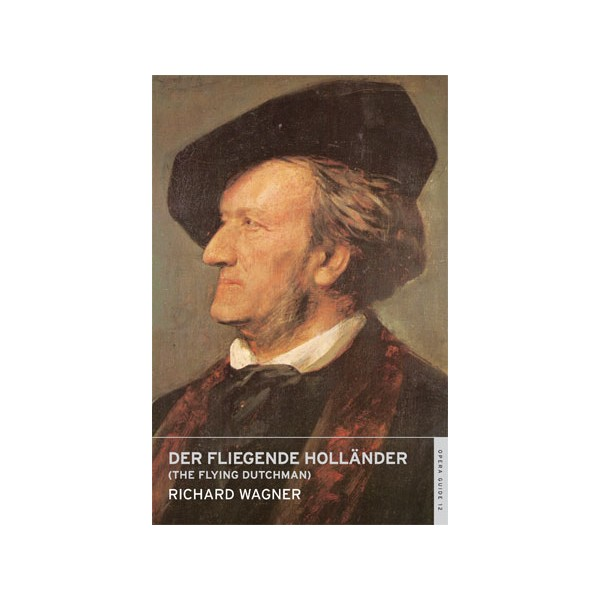 Wagner, Richard - Der Fliegende Hollander (Overture ENO Guide)