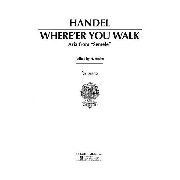 G.F. Handel: Whereer You Walk (High Voice) - Handel, George Frideric (Artist)