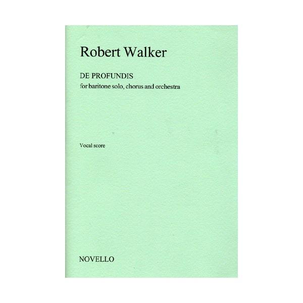 Robert Walker: De Profundis (Vocal Score) - Walker, Robert (Artist)