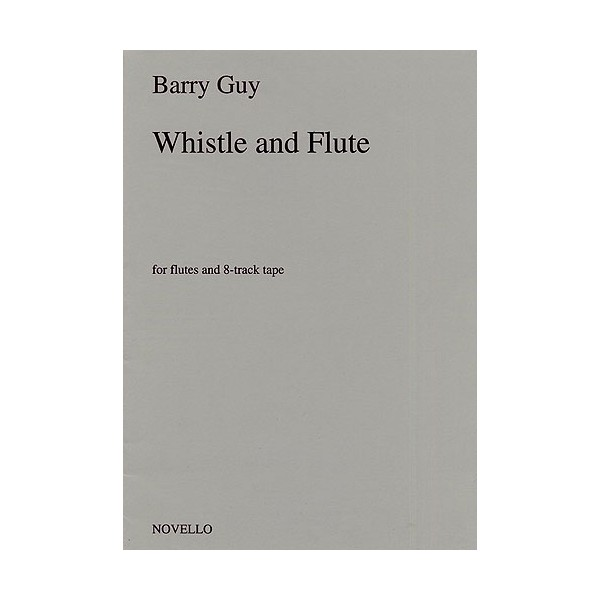 Barry Guy: Whistle And Flute - Guy, Barry (Artist)