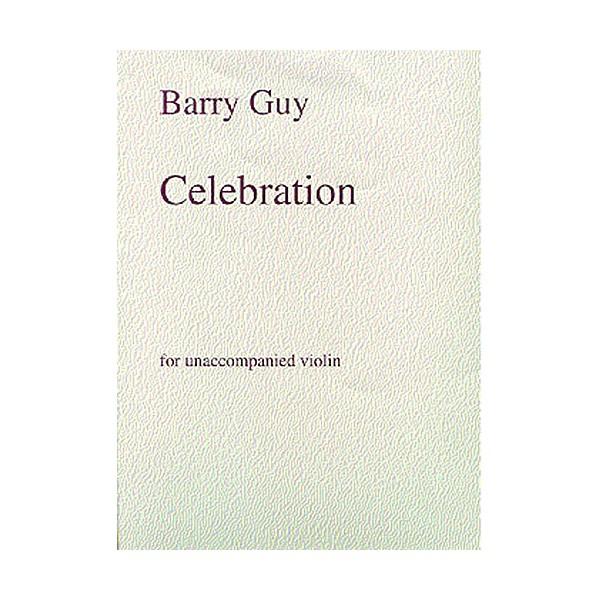 Barry Guy: Celebration For Unaccompanied Violin - Guy, Barry (Artist)