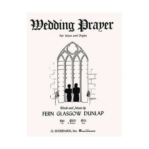 Fern Glasgow Dunlap: Wedding Prayer (Medium Voice/Organ) - Dunlap, Fern Glasgow (Artist)