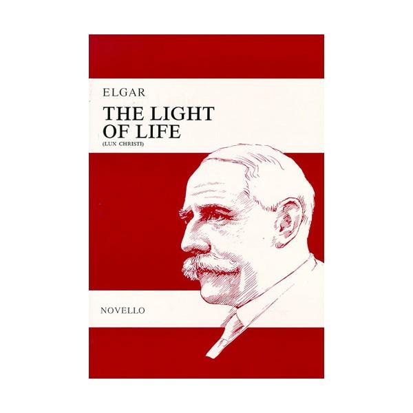 Edward Elgar: The Light Of Life (Vocal Score) - Elgar, Edward (Artist)