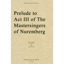 Wagner - Prelude to Act III of The Mastersingers of Nuremberg