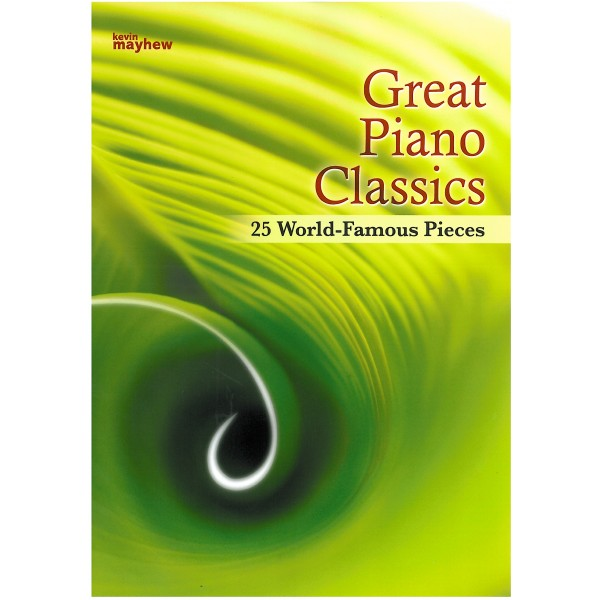 Great Piano Classics, 25 World-Famous Pieces