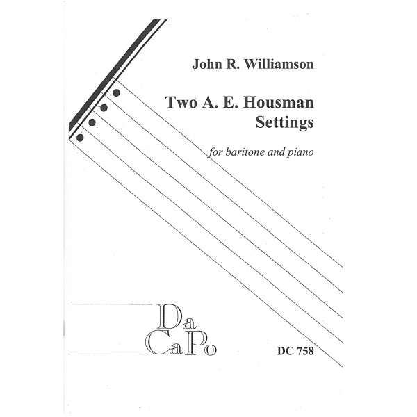 Williamson, John R - Two A E Housman Settings
